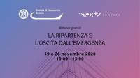 """19 e 26 novembre - Webinar """"La ripartenza e l'uscita dall'emergenza"""""""