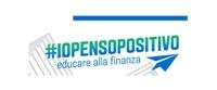 Sono aperte le iscrizioni a #IoPensoPositivo: educare alla finanza (26 novembre ore 15)